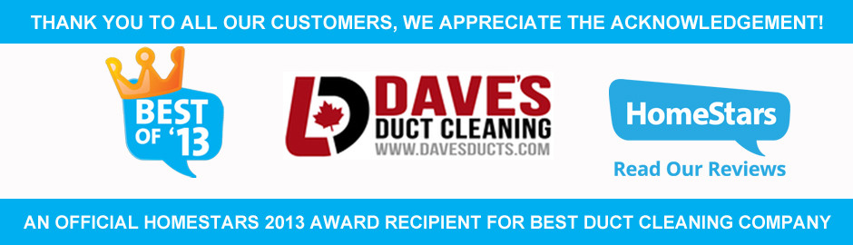 Dave`s Duct Cleaning - Official HOMESTARS 2013 Award Recipient for Best Duct Cleaning Company
