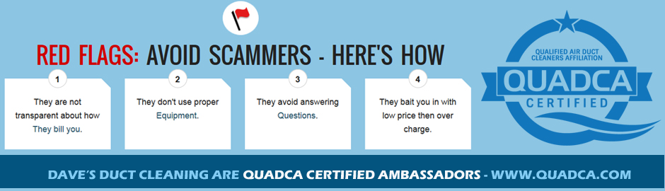 Dave's Duct Cleaning are QUADCA Certified Ambassadors - visit www.quadca.com for more details on how to protect yourself